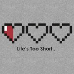 NP New T-Shirt Design – Life's Too Short (The Legend of Zelda)