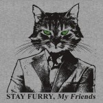 Nocturnal Prototype graphic t-shirt - The Most Interesting Cat in the World. Stay Furry My Friends.